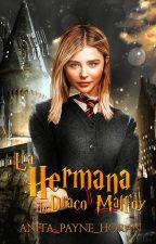 La Hermana De Draco Malfoy #1 by ANITA_PAYNE_HORAN