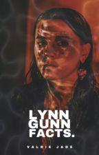 Lynn Gunn Facts. by valriejade