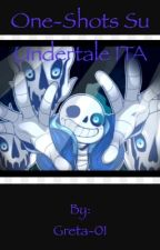 One-Shots su Undertale! ITA by determined_inside