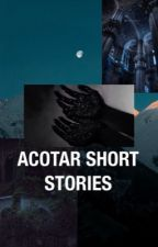 Acomaf short stories/one shots by rhysandftw