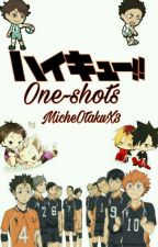Haikyuu// One-Shots// Personajexlectora by MicheOtakuX3