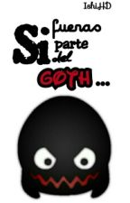 Si Fueras Parte Del Goth... by IshiHD