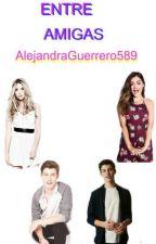 Entre Amigas by AlejandraGuerrero589