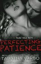 Perfecting Patience-TABATHA VARGO. by BrendaLoaiza17