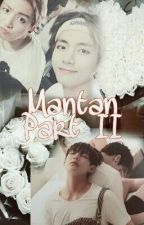 Mantan Part II (Vkook) by Youngiii