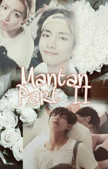 Mantan Part II (Vkook)