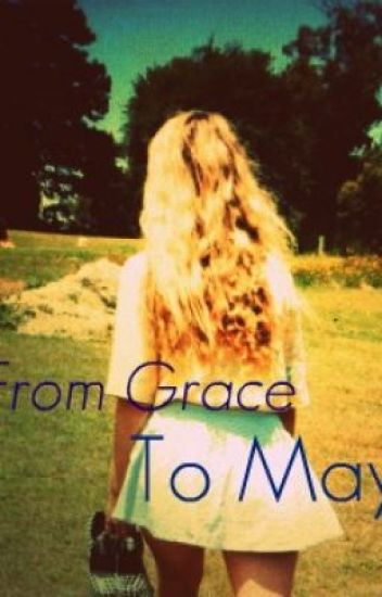 From Grace to May