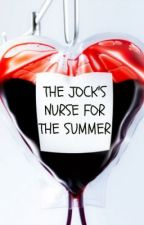 The Jock's Nurse for the Summer. by areyounotENTERTAINED