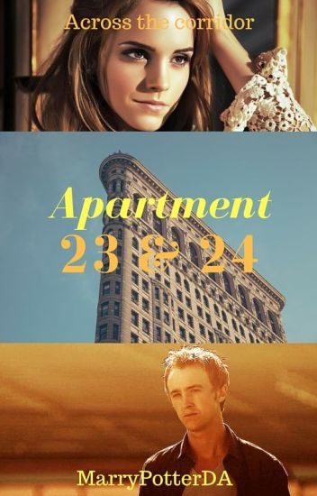 Apartment 23 & 24 (Dramione) - Marry Potter - Wattpad