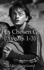 His Chosen Girl by aliyathewizard