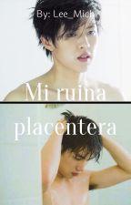 Mi Ruina Placentera [MyungYeol] by MichelleVidalAlcudia