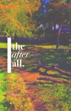 THE AFTER ALL. by purgatories