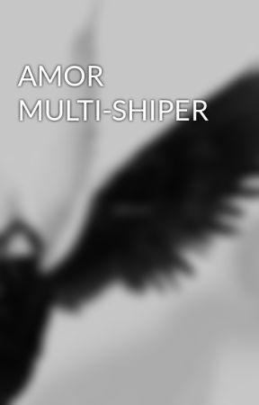 AMOR MULTI-SHIPER by MarayiradelosAngeles