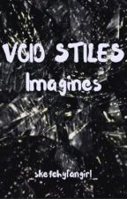 Void Stiles imagines by _writingfangirl_