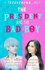 The President And The Bad Boy by Theunknown_15