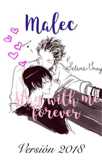 Malec: Stay with me Forever (TERMINADO)