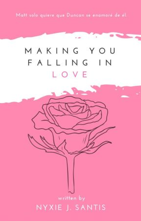 Making You Falling In Love by NyxieJ