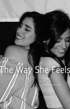 Camren- The Way She Feels by sashaslover