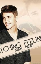 Catching Feelings ( A Justin Bieber Love Story) by IMblackNBweautifewlK