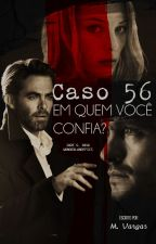 Caso 56: Em quem você confia? by MVargas00