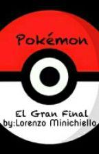 Pokémon - El Gran Final by TheCrack785