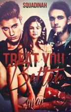 Treat You Better - Jelena by Squadinah