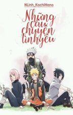(5) [Shortfic][Naruto fanfic] Những câu chuyện tình yêu... by NLinh_KoichiHano