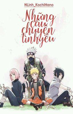Đọc truyện (5) [Shortfic][Naruto fanfic] ~Những câu chuyện tình yêu~