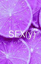 SEX(y) by FloristHaruna
