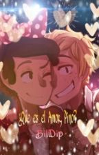 ¿Que Es El Amor, Pino? (BillDip) by MissJCobra