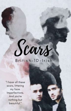 Scars (Ziam)  by British-1D-Irish