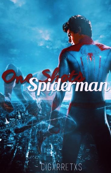 One Shots; Peter Parker