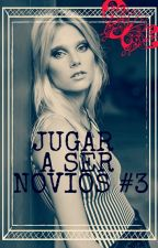 Jugar A Ser Novios 3 Temporada  by PleaseSayMercy2
