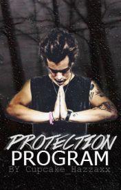 Protection Program ~Book 1~ by Cupcake_Hazzaxx