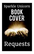 Book Cover Requests |Closed while I Work| by sparkleunicorn123