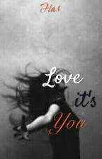 Love It's You [COMPLETED] by DoubleARA