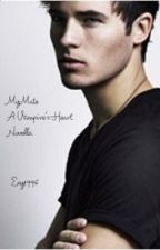 My Mate: A Vampire's Heart Novella (On Hold) by Exy1996