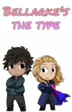 Bellarke's The Type by -CommanderPeters