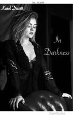 A Oscuras /  In Darkness by KarolDuartt