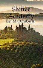 The Shifter Academy by MartiniGirls