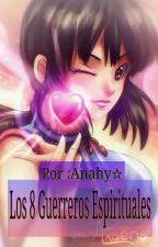 Goku&Milk ♡《Los 8 Guerreros Espirituales #TERMINADA#  by AnahyAyato