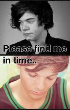 Find me In Time- Larry Stylinson Kidnapped Story by lol101forever