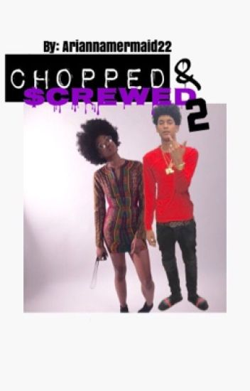 Chopped and Screwed Part 2