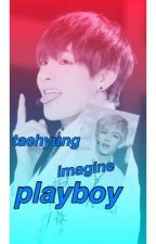 taehyung imagine playboy -byuntae- (slow update) by mieya1077