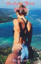 The Broken Heart Vacation by TheAceandTheFool