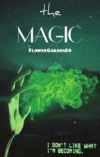 The Magic - Series 5 {Harry Potter} by FlowerGarden28