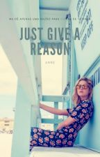 Just Give A Reason by annedreams008