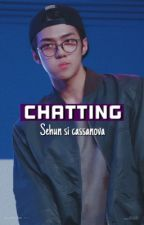 Chatting  +Oh sehun✔️ by bae-cha