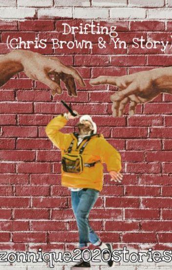 Drifting (Chris Brown & Yn Story)