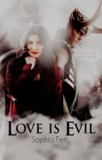 Love is Evil (Loki/Avengers FanFiction) by IloveBobaFett24